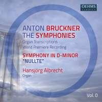 Bruckner: The Symphonies Vol. 0 (organ transcriptions)