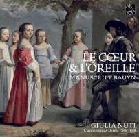 Le Coeur & l'Oreille, Manuscript Bauyn - Chambonnières; Louis Couperin; ...