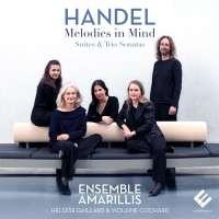 Handel: Melodies in Mind - Suites & Trio Sonatas