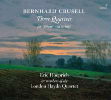 Crusell: Three Quartets for Clariner and Strings
