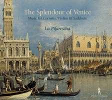 The Splendour of Venice - Music for Cornetts, Violins & Sackbuts