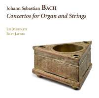 Bach: Concertos for Organ and Strings
