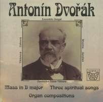 Dvorak: Mass in D major; Three spiritual songs