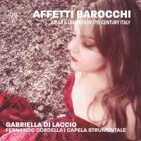 Affetti barocchi - Arias & Laments in 17th Century Italy