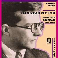 Shostakovich: Complete Songs, Vol 3