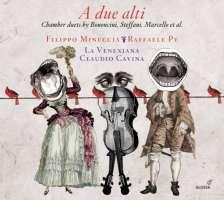 A due alti - Chamber duets by Bononcini; Steffani; Marcello; ...