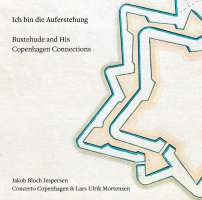 Ich bin die Auferstehung - Buxtehude and His Copenhagen Connections