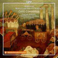 Gal & Castelnuovo-Tedesco: Cello Concertos
