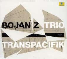 Bojan Z Trio: Transpacifik