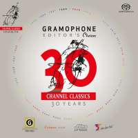30 Years Channel Classics - Gramophone Editor-in-Chief Choices