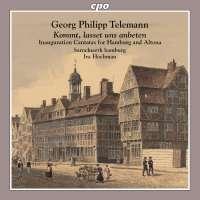 Telemann: Inauguration Cantatas for Hamburg & Altona