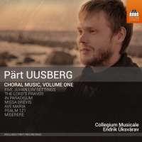 Uusberg: Choral Music Vol. 1