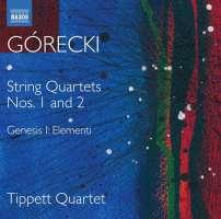 Górecki: String Quartets Nos. 1 and 2