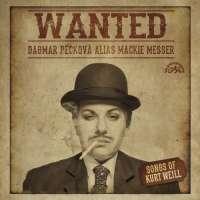 Wanted - Dagmar Pecková sings Kurt Weill
