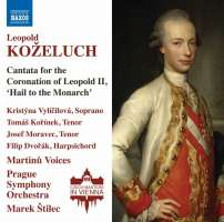 Koželuch: Cantata for the Coronation of Leopold II, 'Hail to the Monarch'