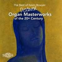 Discover Organ Masterwork of the 20th Century