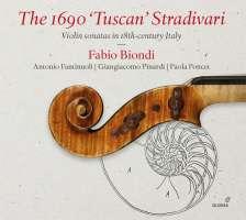 "The 1690 ""Tuscan"" Stradivari - Violin Sonatas in 18th-century Italy"