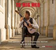 Ta' Mig Med - Kim Larsen Songs for Classical Guitar
