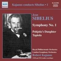 Sibelius: Symphony No. 1, Pohjola's Daughter, Tapiola, nagr. 1930 & 1932