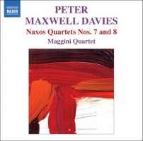 Maxwell Davies: Naxos Quartets Nos. 7 and 8
