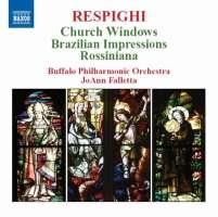 Respighi: Vetrate di chiesa, Impressioni Brasiliane,  Rossiniana Buffalo