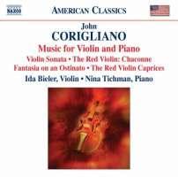 Corigliano: Music for Violin & Piano - The Red Violin Caprices, Fantasia on an Ostinato, Sonata for Violin and Piano