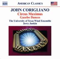 Corigliano: Circus Maximus: Symphony No. 3 for large wind ensemble (2004), Gazebo Dances for band (1972)
