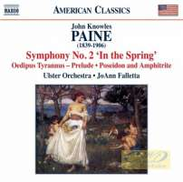 Paine: Orchestral Works Vol. 2 - Symphony No. 2 'In the Spring'