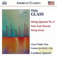 Glass: String Quartet No. 5, Suite from Dracula, String Sextet,