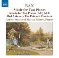 Bax: Piano Works Vol. 4 - Music for 2