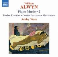 Alwyn William: Piano Music Vol. 2 /8.570464