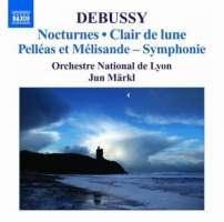 Debussy: Orchestral Works 2 - Nocturnes, Clair de lune, Pelleas et Melisande-symphonie