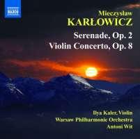 Karłowicz: Serenade Op. 2, Violin Concerto Op. 8