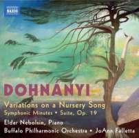 Ernő von Dohnányi: Variations on a Nursery Song, Symphonic Minutes, Suite Op. 19