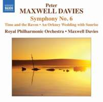 Maxwell Davies: Symphony No. 6, Time and the Raven, Orkney Wedding