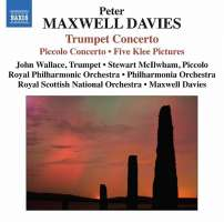 MAXWELL DAVIES: Trumpet Concerto, Piccolo Concerto, Five Klee Pictures