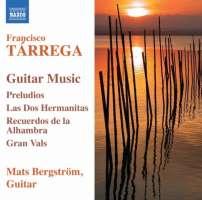TARREGA: Guitar Music - Preludios, Las Dos Hermanitas, Recuerdos de la Alhambra, Gran vals
