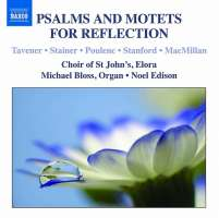 Psalms and Motets for Reflection - Tavener, Stainer, Poulenc, Stanford, ...