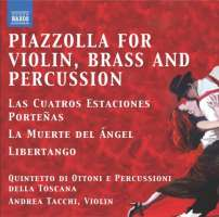 Piazzolla: Tangos for Violin, Brass and Percussion