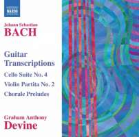 Bach: Guitar Transcriptions - Cello Suite No. 4, Violin Partita No. 2, Chorale Preludes