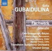 Sofia Gubaidulina: Fachwerk for Bayan, Percussion and String Orchestra, Silenzio for Bayan, Violin and Cello