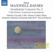 Maxwell Davies: Strathclyde Concerto No. 2 for Cello and Orchestra, Sonata for Cello and Piano