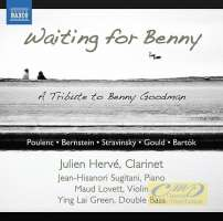 Waiting for Benny - A Tribute to Benny Goodman: Poulenc, Bernstein, Gershwin, Strawiński, Gould, Bartók