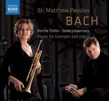 Bach: St. Matthew Passion BWV 244, fragmenty - aranżacja na trąbkę i organy