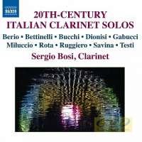 20th Century Italian Clarinet Solos - Berio, Bettinelli, Rota, Bucchi, Dionisi, ...