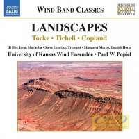 Wind Band Classics - Landscapes: Michael Torke, Frank Ticheli, Aaron Copland