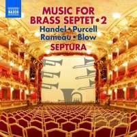 Music for Brass Septet Vol. 2 – Rameau, Blow, Purcell, Handel,