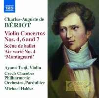 Bériot: Violin Concertos Nos. 4; 6 and 7; Scène de ballet; Air varié No. 4