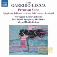 Garrido-Lecca: Peruvian Suite,Andean Folk Dances  Laudes II  Symphonic Tableaux,
