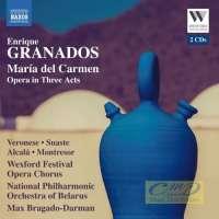 GRANADOS: María del Carmen, opera in three acts